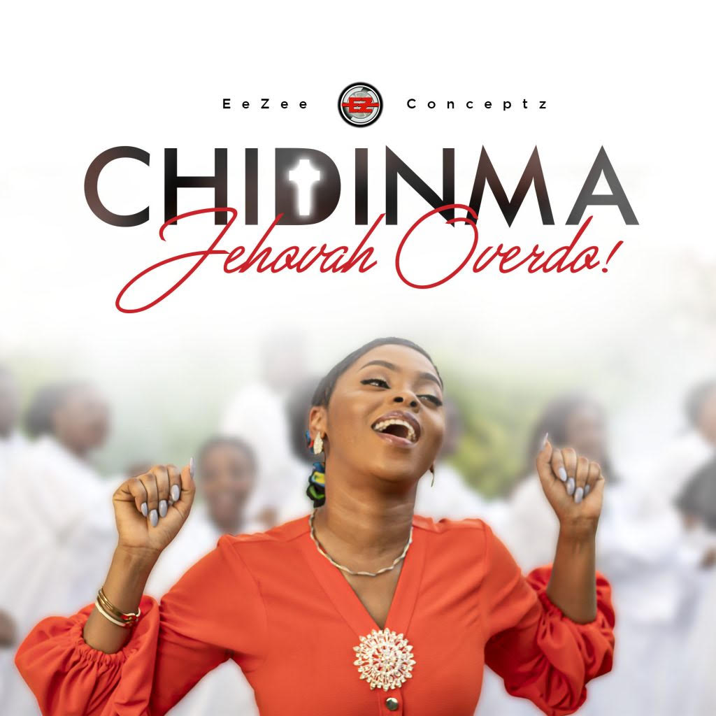 """Chidinma Ekile Crosses Over To Gospel Music, Signs With EeZee Global Ministry & Releases """"Jehovah Overdo"""""""